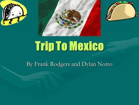 Trip To Mexico By Frank Rodgers and Dylan Notto. Supplies English/Spanish language book cost $8.99.English/Spanish language book cost $8.99. A reading.
