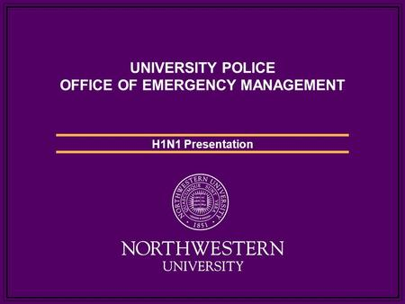 UNIVERSITY POLICE OFFICE OF EMERGENCY MANAGEMENT H1N1 Presentation.