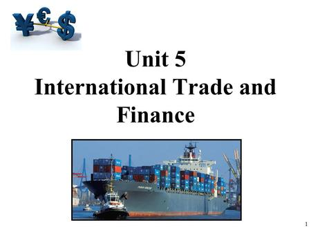 Unit 5 International Trade and Finance 1. Balance of Trade vs. Balance of Payments.