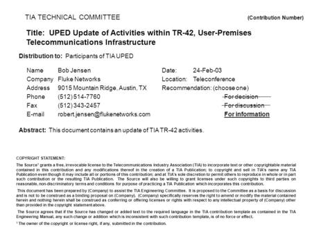 TIA TECHNICAL COMMITTEE (Contribution Number) Title: UPED Update of Activities within TR-42, User-Premises Telecommunications Infrastructure NameBob Jensen.