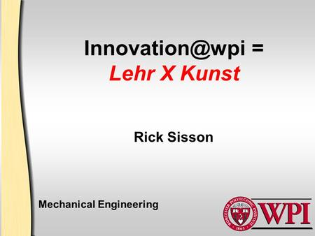 = Lehr X Kunst Mechanical Engineering Rick Sisson.