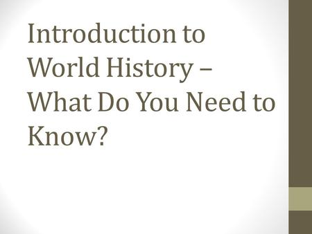 Introduction to World History – What Do You Need to Know?