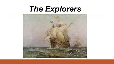 The Explorers. NOT a sailor Never made an ocean voyage In the early 1400's brought together mapmakers, mathematicians, and astronomers sponsored many.