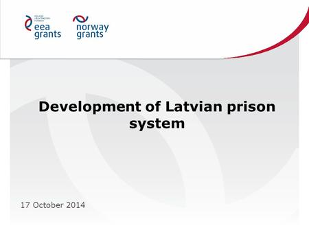 Development of Latvian prison system 17 October 2014.