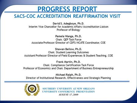 PROGRESS REPORT SACS-COC ACCREDITATION REAFFIRMATION VISIT David S. Adegboye, Ph.D. Interim Vice Chancellor for Academic Affairs/Accreditation Liaison.