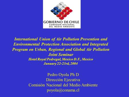 International Union of Air Pollution Prevention and Environmental Protection Association and Integrated Program on Urban, Regional and Global Air Pollution.