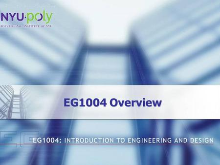 EG1004 Overview. Objectives of EG1004 To teach you about what engineers do: –Technical skills MS Office LabVIEW Mindstorms NXT –Professional skills Teamwork.