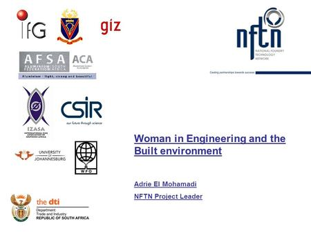 Woman in Engineering and the Built environment Adrie El Mohamadi NFTN Project Leader.