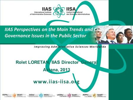 Improving Administrative Sciences Worldwide www.iias-iisa.org IIAS Perspectives on the Main Trends and Critical Governance Issues in the Public Sector.