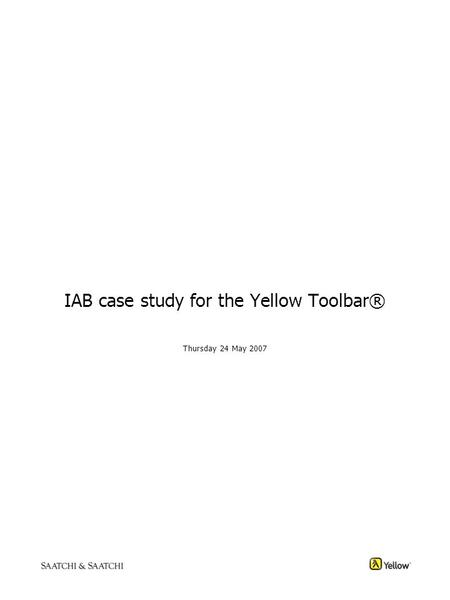 IAB case study for the Yellow Toolbar® Thursday 24 May 2007.