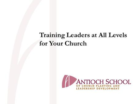 Training Leaders at All Levels for Your Church.