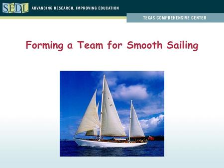Forming a Team for Smooth Sailing. Phases of the Systemic Work Phase I: Understanding the System Phase II: Analyzing the System Phase III: Planning Action.