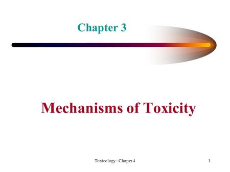 Toxicology - Chaper 41 Mechanisms of Toxicity Chapter 3.
