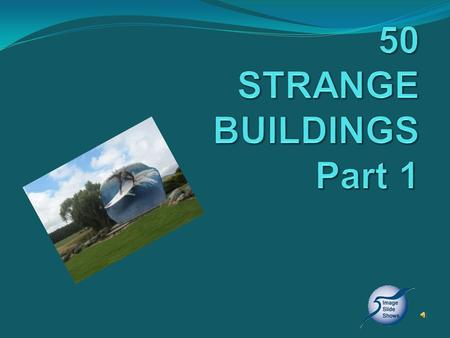 50 STRANGE BUILDINGS Part 1