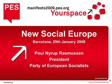 New Social Europe Barcelona, 29th January 2008 Poul Nyrup Rasmussen President Party of European Socialists.