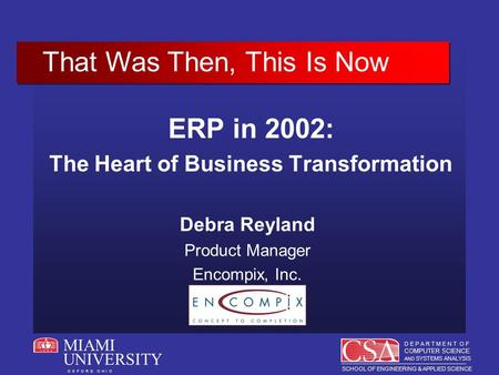 D E P A R T M E N T O F COMPUTER SCIENCE AND SYSTEMS ANALYSIS SCHOOL OF ENGINEERING & APPLIED SCIENCE O X F O R D O H I O MIAMI UNIVERSITY ERP in 2002: