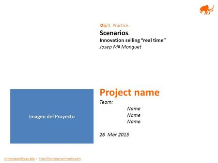 "|   i2b/3. Practice. Scenarios. Innovation selling ""real time"""