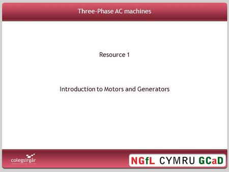 Three-Phase AC machines Introduction to Motors and Generators Resource 1.