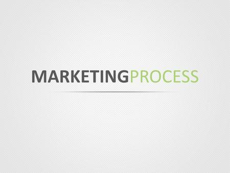 MARKETINGPROCESS. 2 Marketing Plan Result MeasuringStrategy Enhancement.