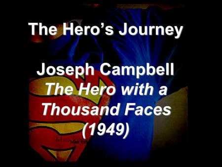 the definition of a hero in the hero with a thousand faces by joseph cambell Campbell's magnum opus is his book the hero with a thousand faces  in contrast with the purely physical definition given to  the faces of joseph.