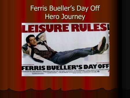 Ferris Bueller's Day Off Hero Journey