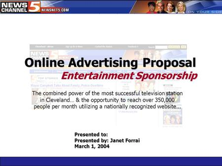 Presented to: Presented by: Janet Forrai March 1, 2004 The combined power of the most successful television station in Cleveland… & the opportunity to.