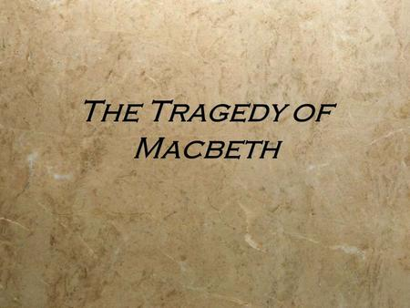 The Tragedy of Macbeth. Which words come to mind when you hear Shakespeare?