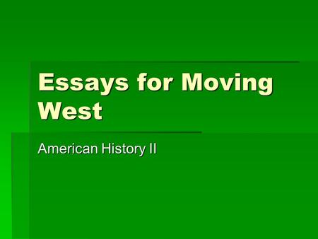 Essays for Moving West American History II.