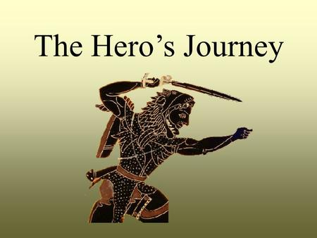 The Hero's Journey. Hero Myths Hero Myths contain the goals and virtues of an entire nation or culture; they are conveyed through the quest and adventures.