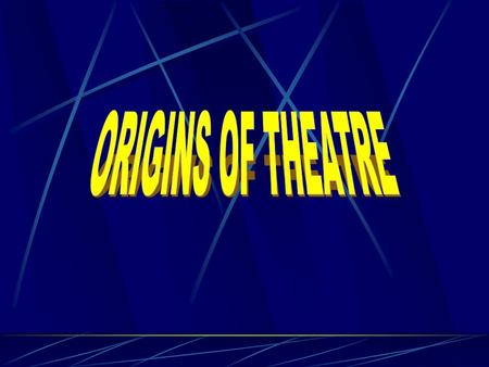 "Theatre – derived from the _____ word, ""________"" ; meaning '__________'"