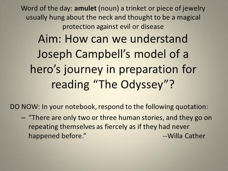 Word of the day: amulet (noun) a trinket or piece of jewelry usually hung about the neck and thought to be a magical protection against evil or disease.