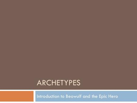 Introduction to Beowulf and the Epic Hero