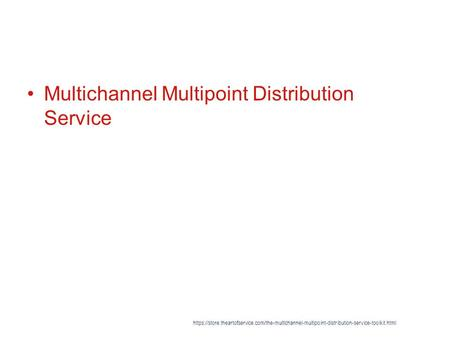 Multichannel Multipoint Distribution Service https://store.theartofservice.com/the-multichannel-multipoint-distribution-service-toolkit.html.