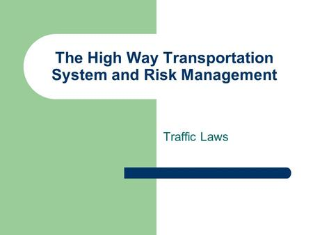 The High Way Transportation System and Risk Management Traffic Laws.