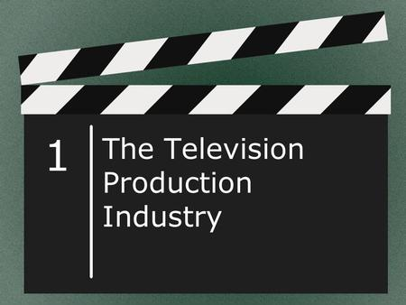 1 The Television Production Industry. © Goodheart-Willcox Co., Inc. Permission granted to reproduce for educational use only. Growth of Television Technology.