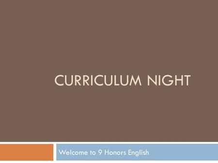 CURRICULUM NIGHT Welcome to 9 Honors English. Introduction to Me... Laura Fitch   –  Telephone –