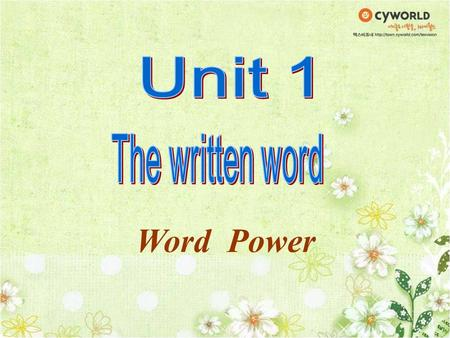 Unit 1 The written word Word Power.