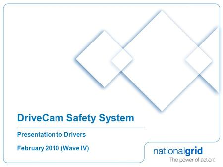 DriveCam Safety System Presentation to Drivers February 2010 (Wave IV)