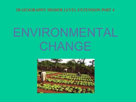 ib geography higher level notes The diploma programme geography course integrates both physical and human   the aims of the geography syllabus at sl and hl are to enable students to.