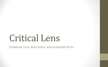 Critical Lens Guidelines, Intro, Body Rubric, and Acceptable Terms.