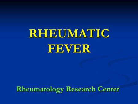 RHEUMATIC FEVER Rheumatology Research Center. Definition A multisystem disease resulting from an autoimmune reaction to infection with group A streptococci.