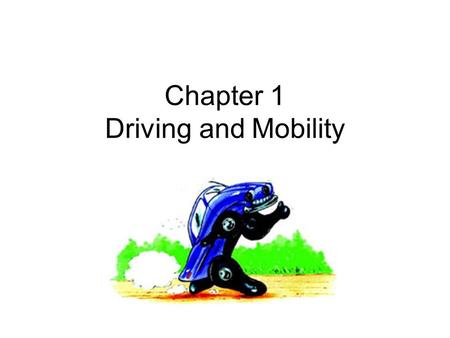 Chapter 1 Driving and Mobility. Highway Transportation System Highway Transportation System (HTS) is regulated by federal, state and local government.