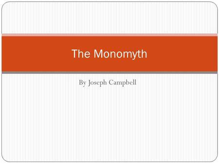The Monomyth By Joseph Campbell.