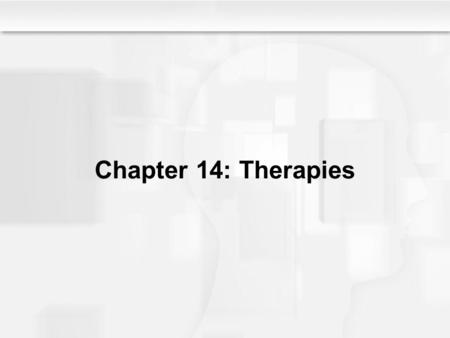 Chapter 14: Therapies. What Is Psychotherapy? -- *Any psychological technique used to facilitate positive changes in personality, behavior, or adjustment.