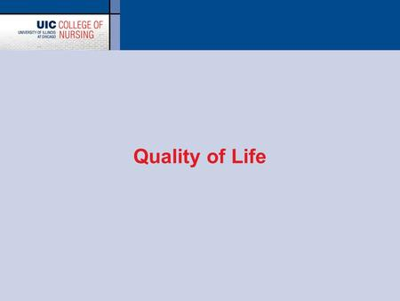 Quality of Life. Patient's evaluation of quality of life  Provides understanding of impact of illness from patient's viewpoint –Different from health.
