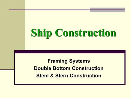 Framing Systems Double Bottom Construction Stem & Stern Construction
