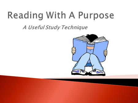 A Useful Study Technique.  Fall asleep while reading?  End up finding other things to do instead of your reading?  Read the same page over and over.