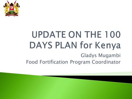 UPDATE ON THE 100 DAYS PLAN for Kenya