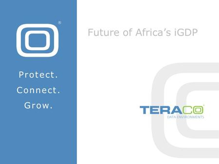 Future of Africa's iGDP Protect. Connect. Grow.. Is Africa still a significant market? Africa is the 2nd largest continent, in both size and population.