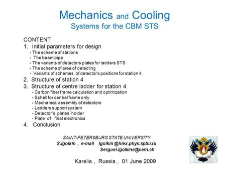 Mechanics and Cooling Systems for the CBM STS SAINT-PETERSBURG STATE UNIVERSITY S.Igolkin,  CONTENT.